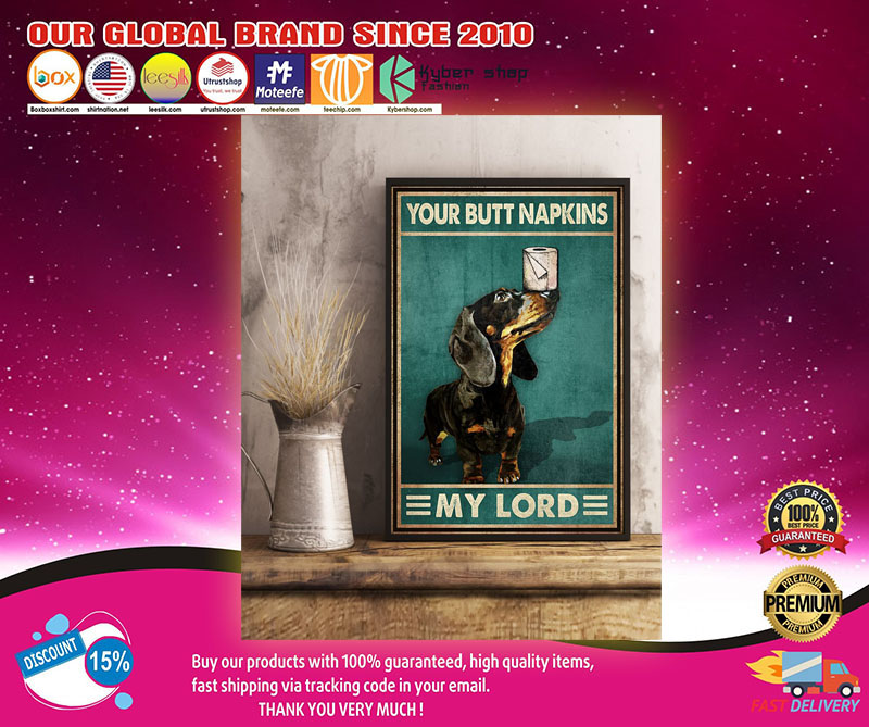 Dachshund your butt napkins my lord wall art poster 8