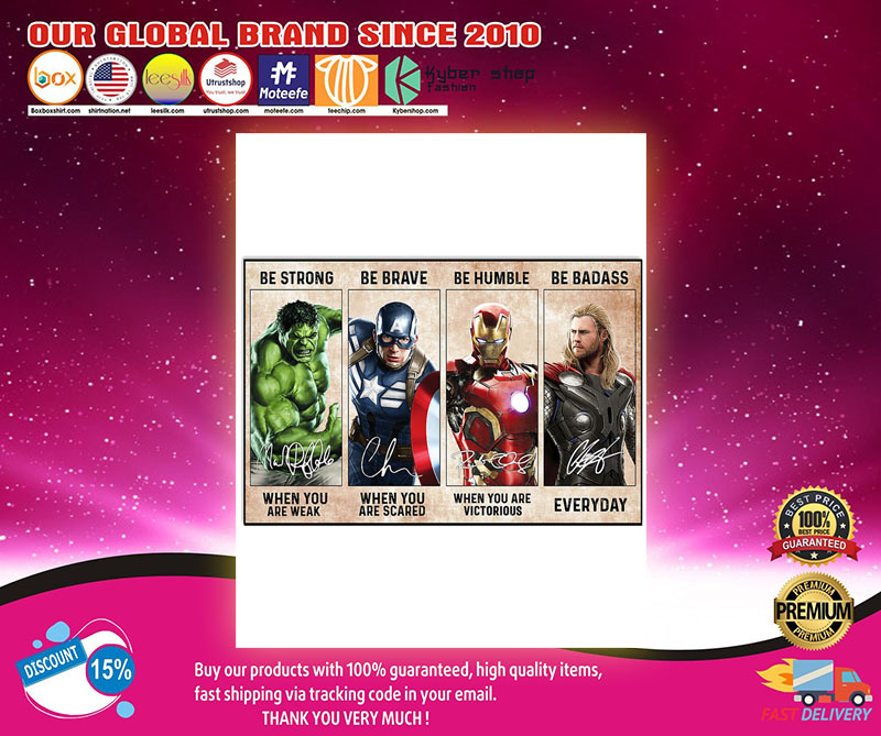 Marvel Avengers hero be strong be brave be human be badass poster 8