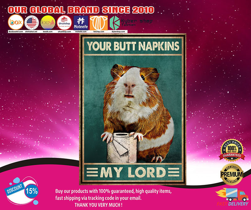 Mouse Guinea pig Your butt napkins my lord poster 8