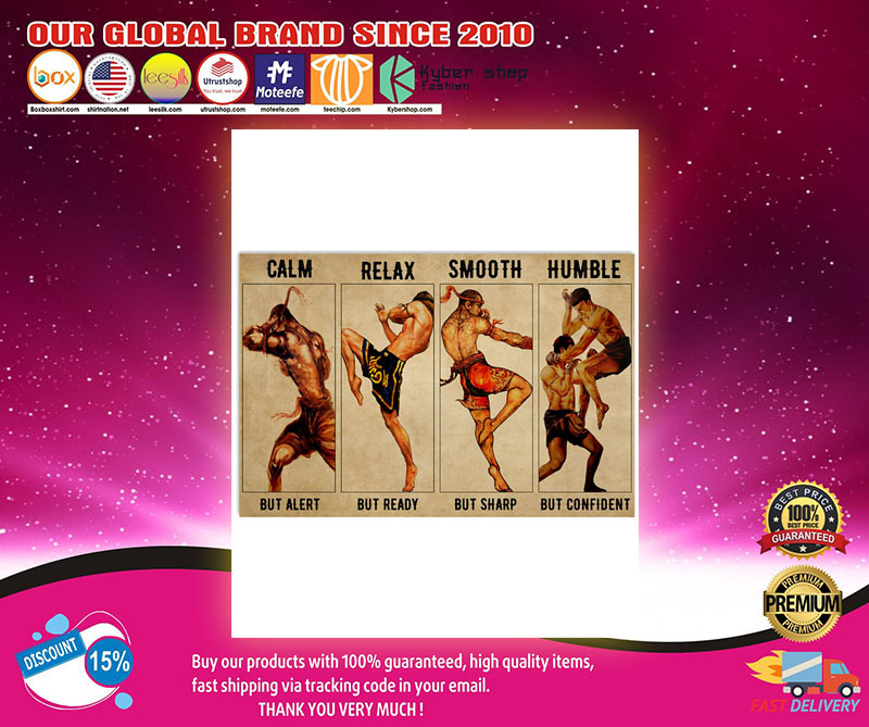 Muay thai calm but alert relax smooth humble poster 9