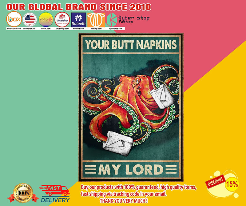Octopus your butt napkins my lord poster 7