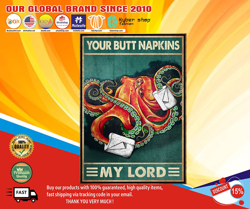 Octopus your butt napkins my lord poster4