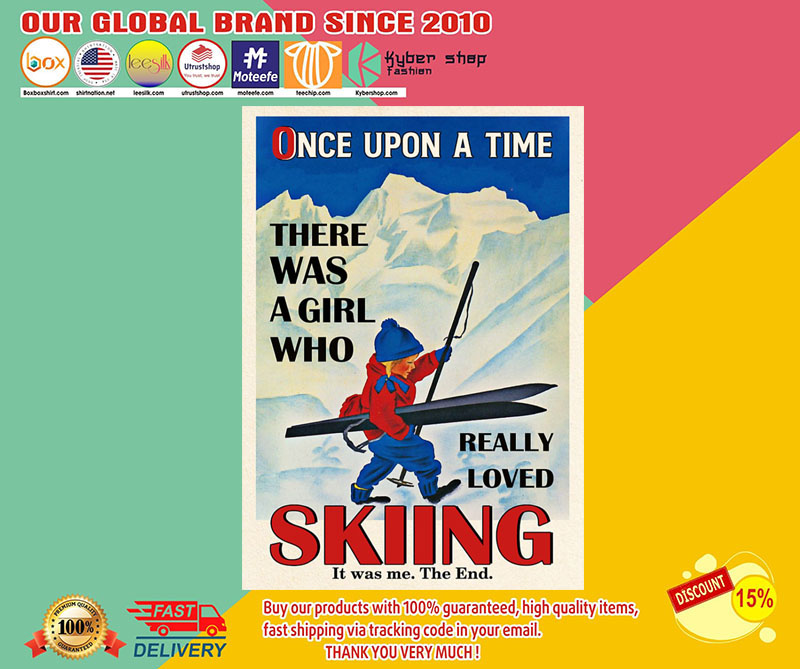 Once upon a time there was a girl who really loved skiing poster 8