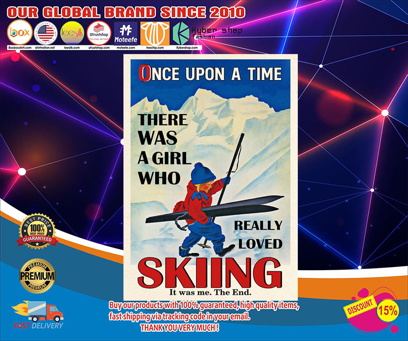 Once upon a time there was a girl who really loved skiing poster 7