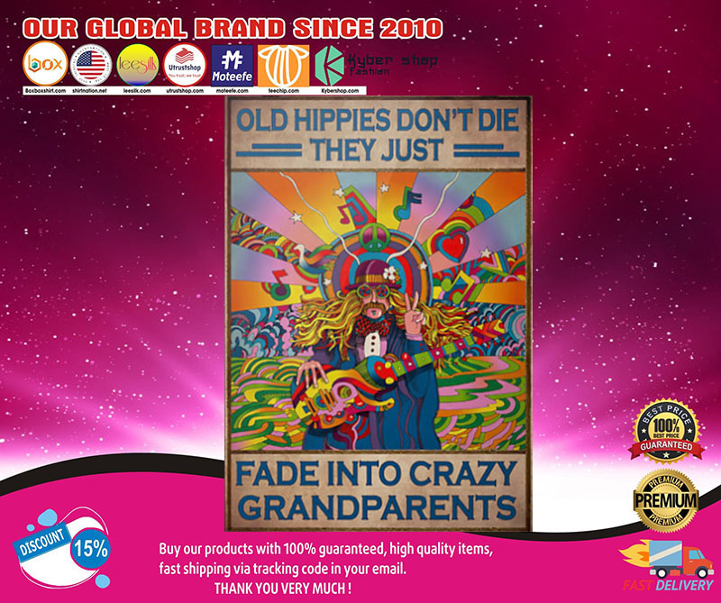 Poster Old hippie don't die they just fade into crazy grandparents2