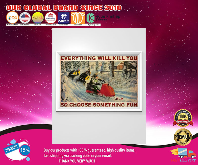 Snowcross everything will kill you so choose something fun poster 7