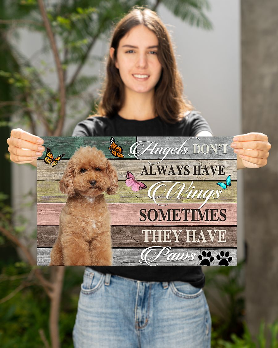 Poodle angels don't always have wings sometimes they have paws poster 2