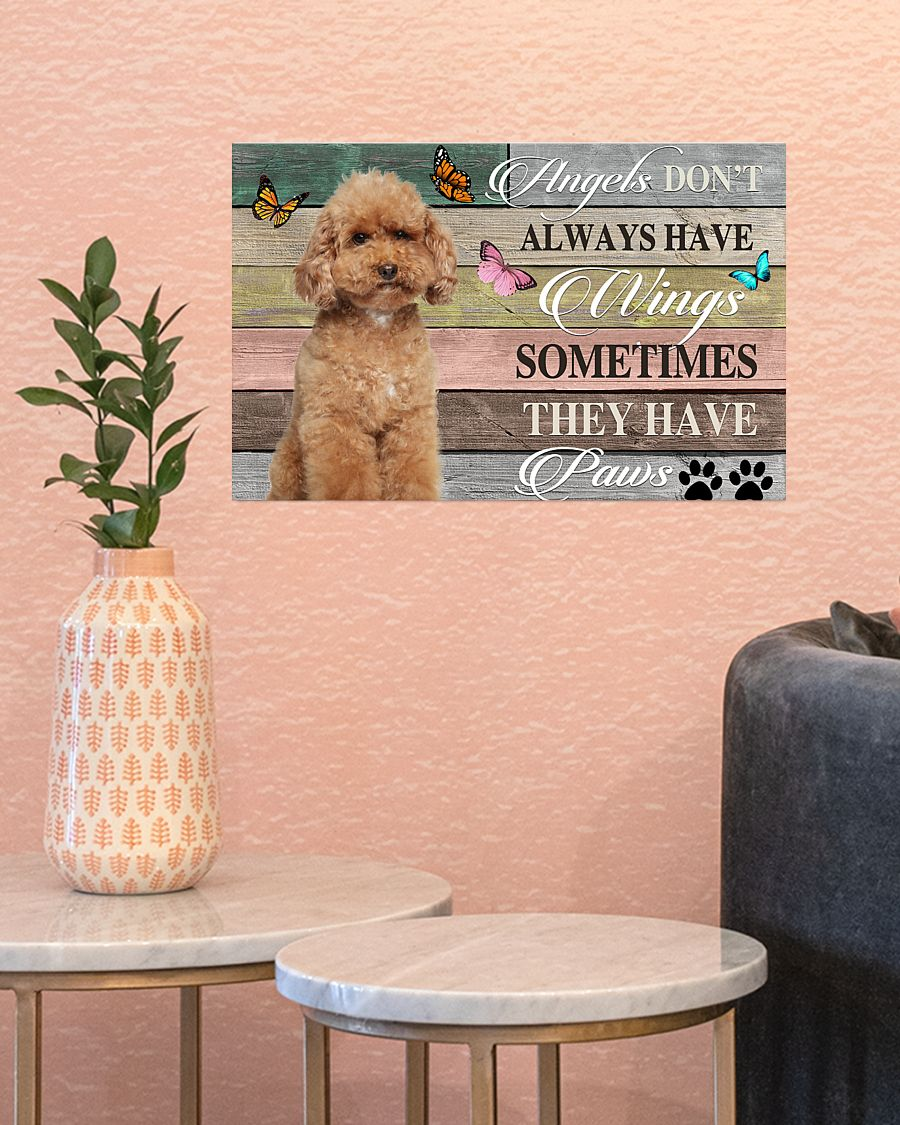 Poodle angels don't always have wings sometimes they have paws poster 1