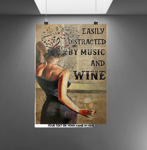 Easily distracted by music and wine poster 2