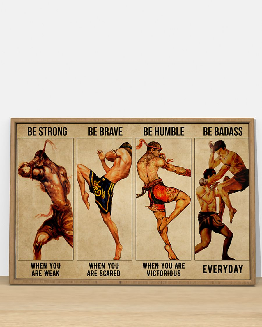 Muay Thai be strong be brave be humble be badass poster 2