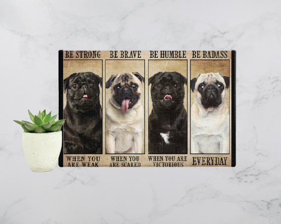 Pug be strong be brave be humble be badass poster 1