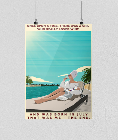 Once upon a time there was a gir who really loved wine and was born in July poster
