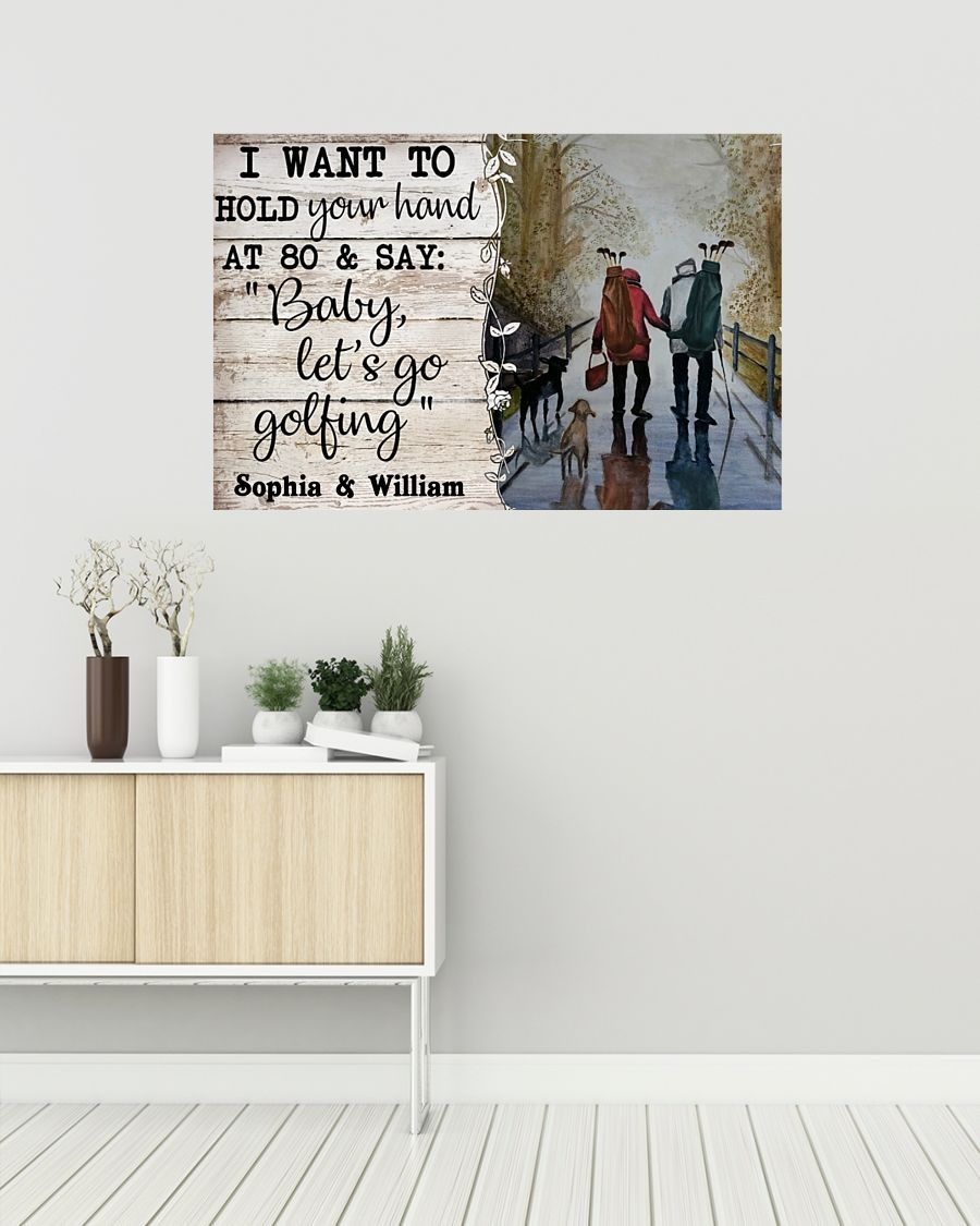 I want to hold your hand at 80 and say baby let's go golfing poster 2