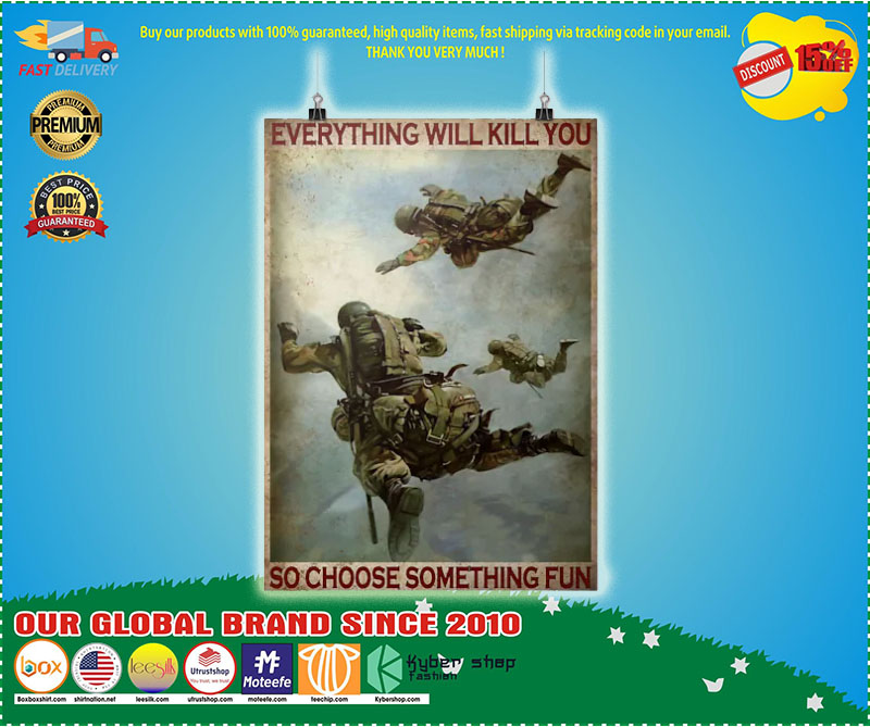 Poster Air force everything will kill you so choose something fun 7