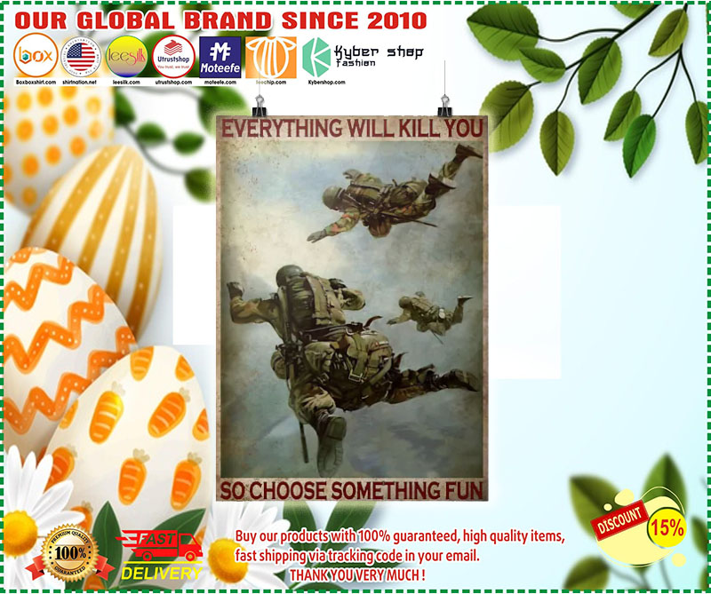 Poster Air force everything will kill you so choose something fun 9