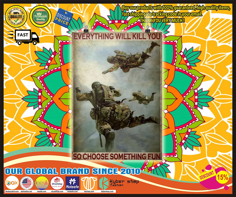 Poster Air force everything will kill you so choose something fun 8