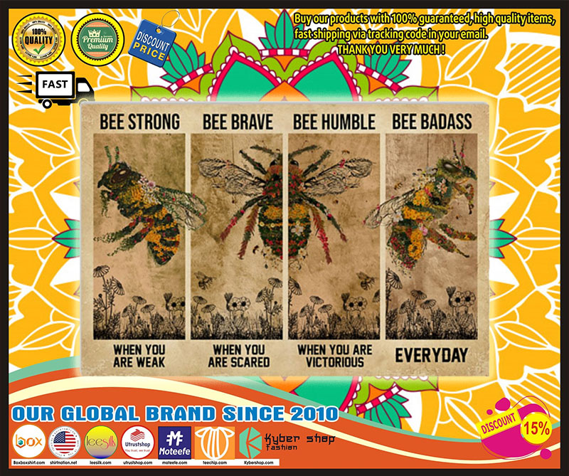 Bee be strong be brave be humble be badass poster 9
