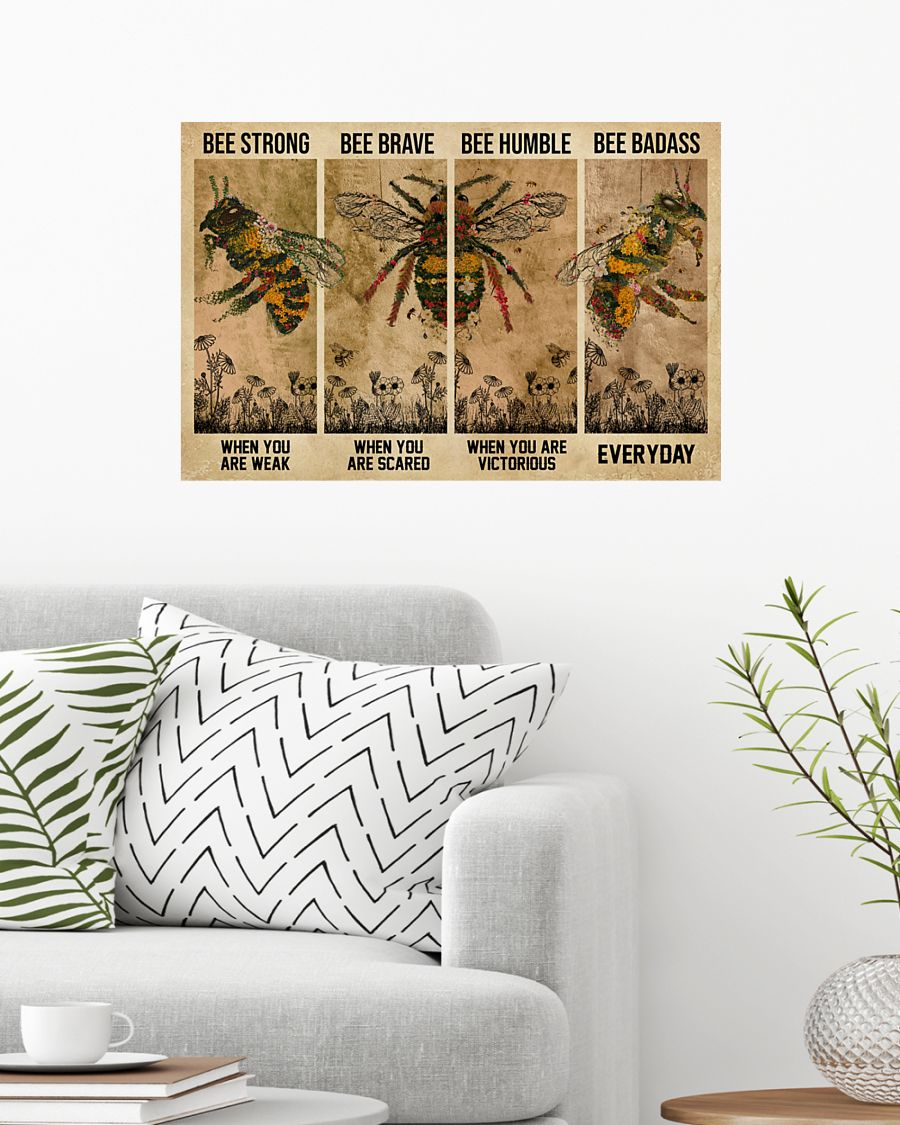 Bee be strong be brave be humble be badass poster 11