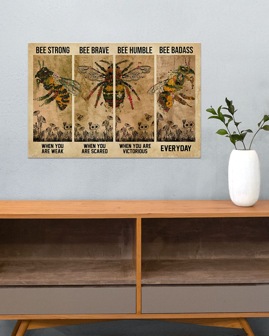 Bee be strong be brave be humble be badass poster 10