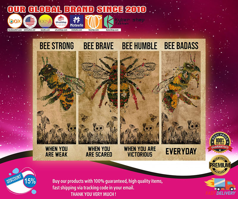 Bee be strong be brave be humble be badass poster 8