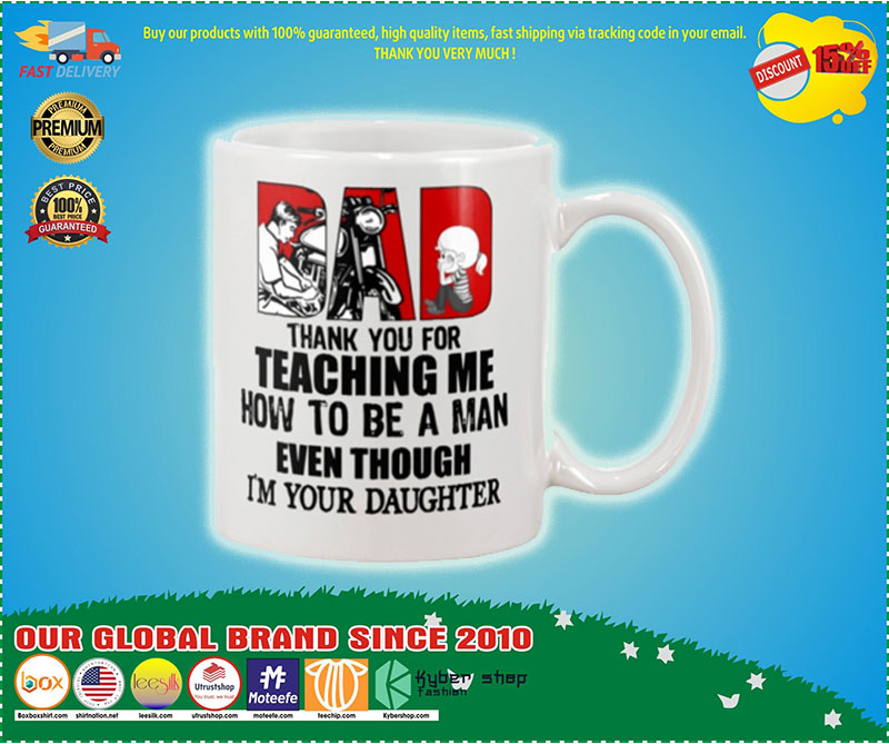 Biker dad thank for teach me how to be a man even I'm your daughter mug 7