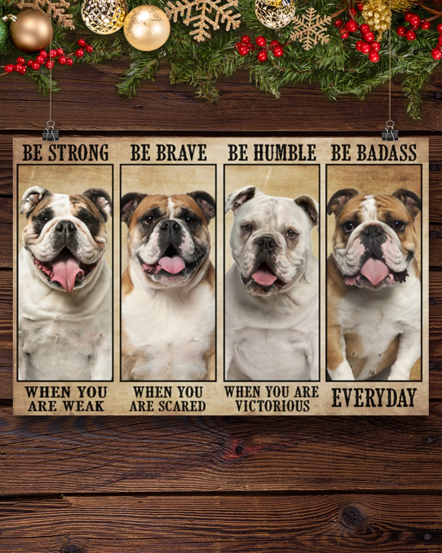 Poster Bulldog be strong be brave be humble be badass 9