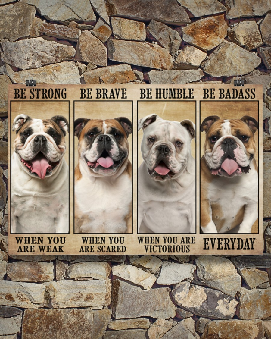 Poster Bulldog be strong be brave be humble be badass 8