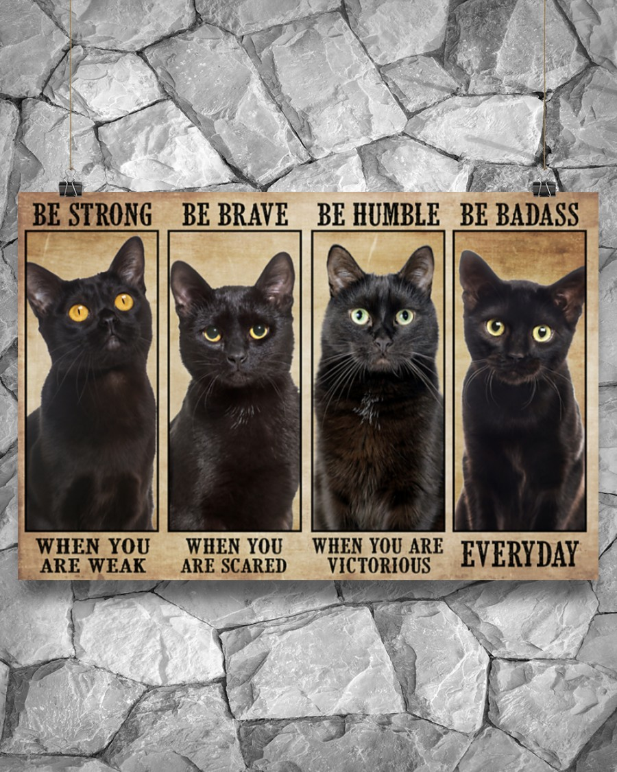 Poster Cats be strong be brave be humble be badass 7