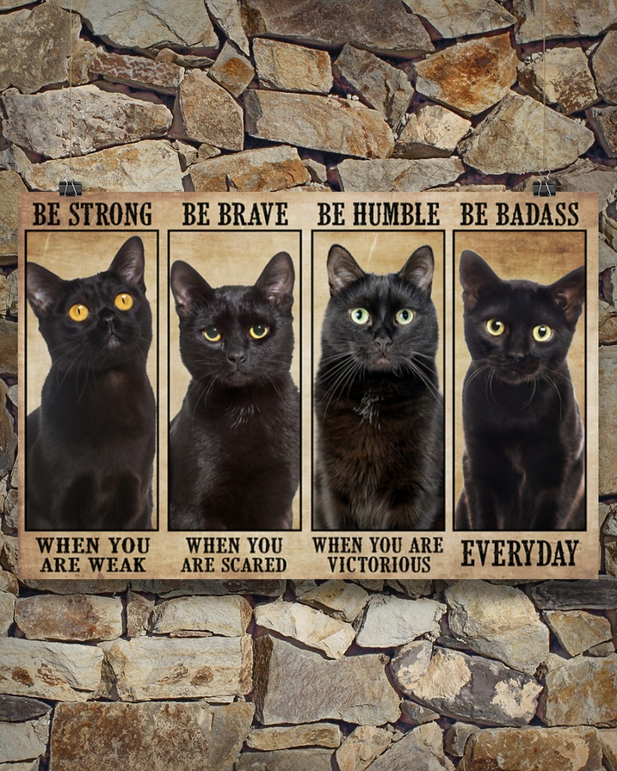 Poster Cats be strong be brave be humble be badass 9