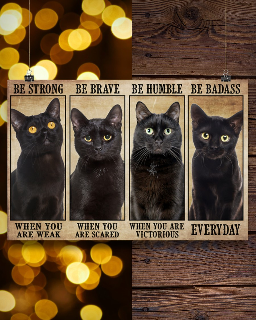 Poster Cats be strong be brave be humble be badass 8
