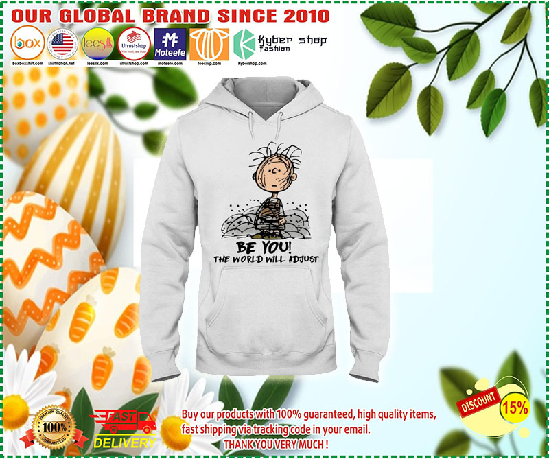 Charlie Brown be you the world will adjust shirt 9