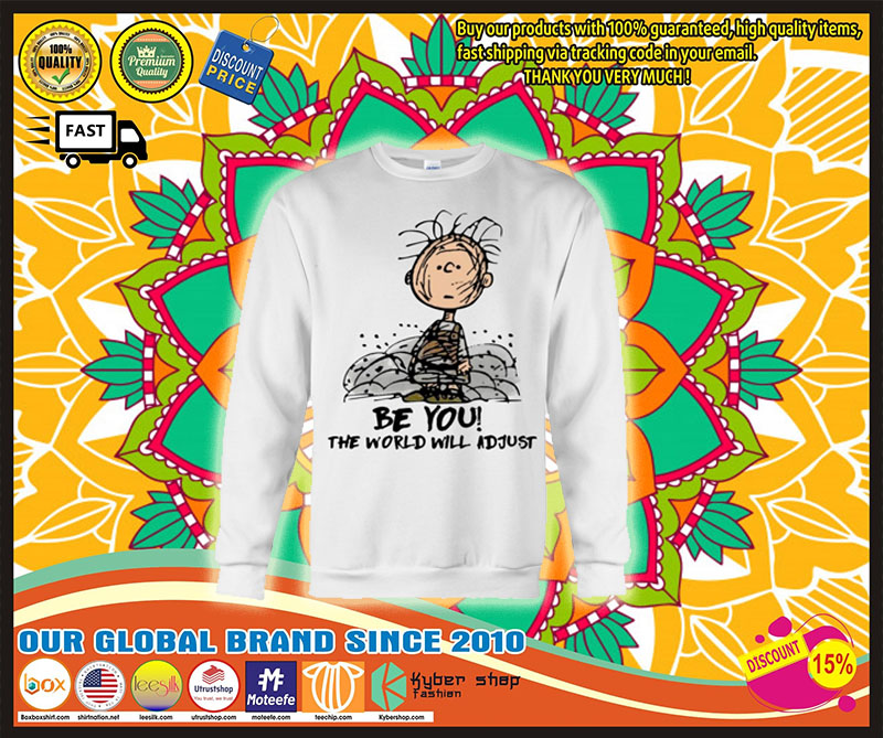 Charlie Brown be you the world will adjust shirt 11