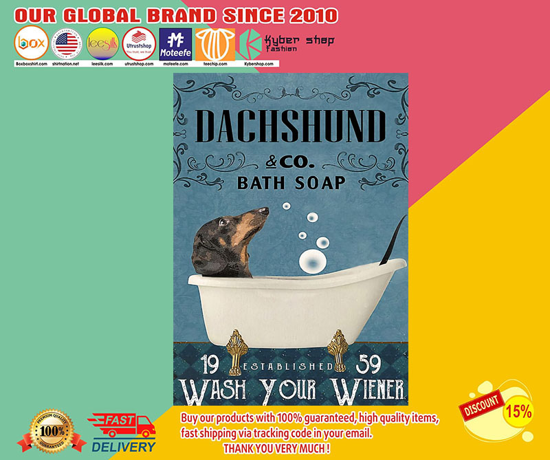 Dachshund and co bath soap wash your wiener poster 8