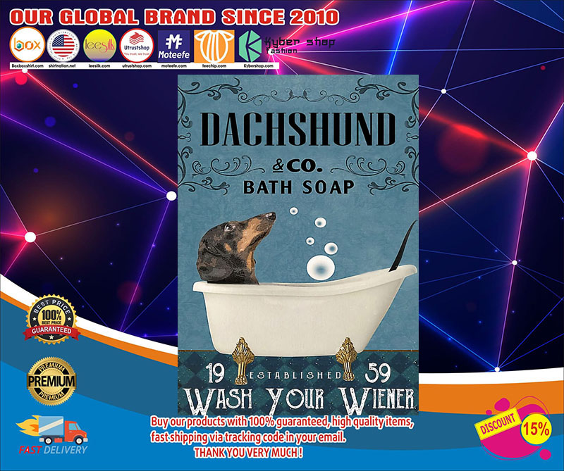 Dachshund and co bath soap wash your wiener poster 7