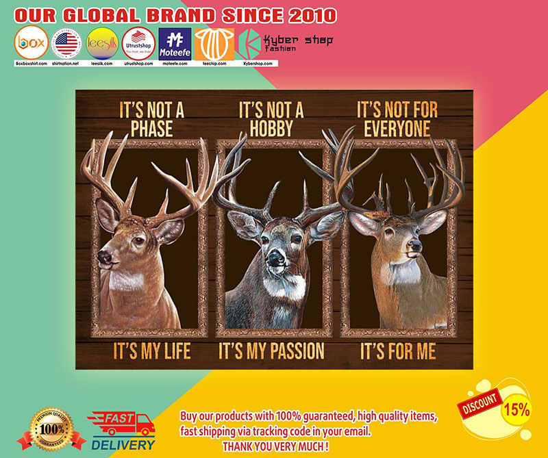 Deer It's not a phase It's not a hobby It's not for everyone poster 8
