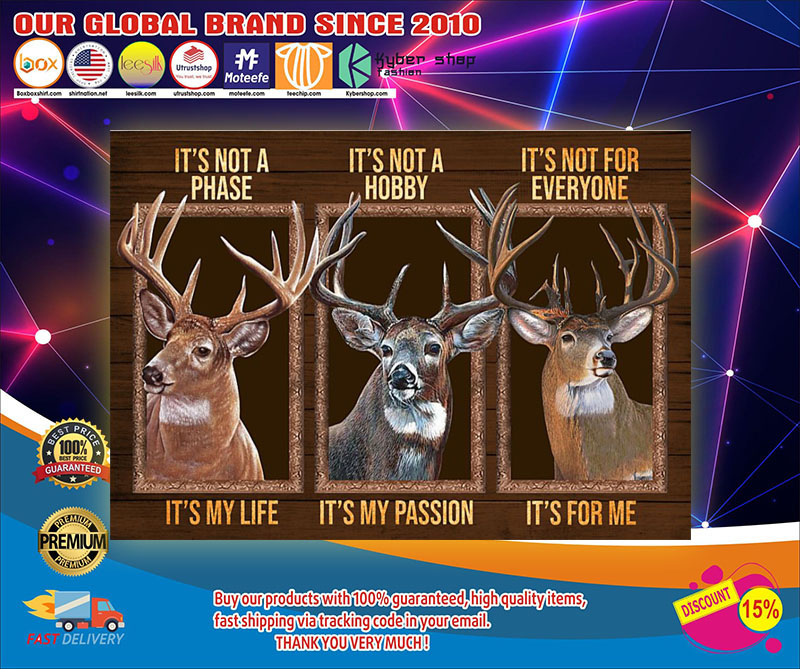 Deer It's not a phase It's not a hobby It's not for everyone poster 7