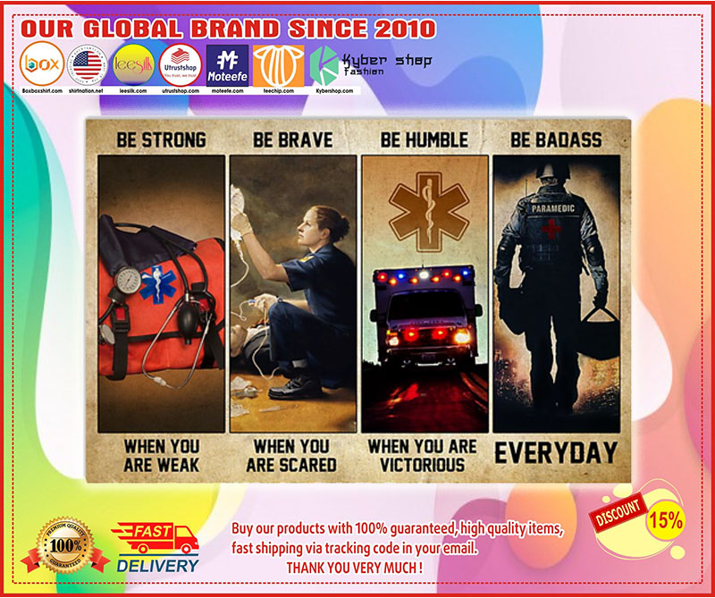 Poster EMT Emergency medical technician be strong be brave be humble be badass 9