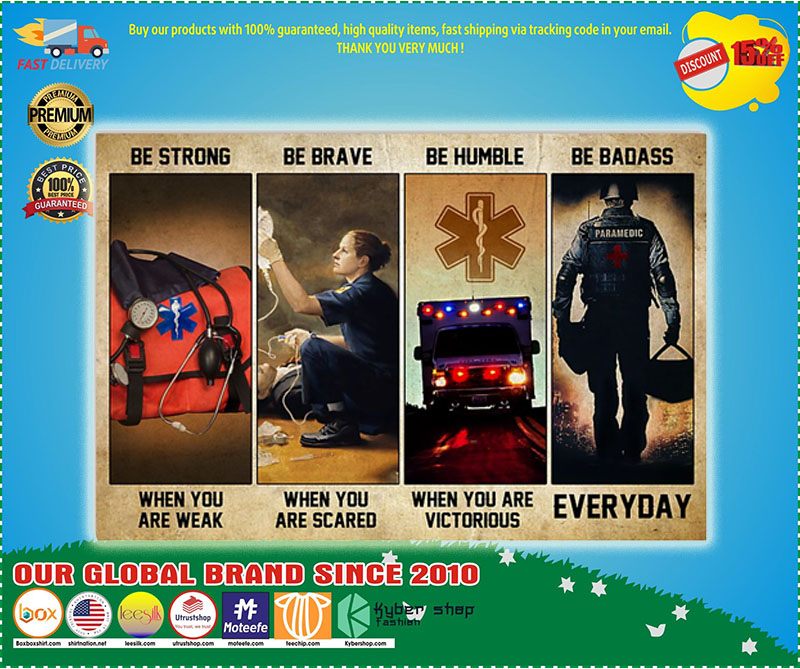 Poster EMT Emergency medical technician be strong be brave be humble be badass 11