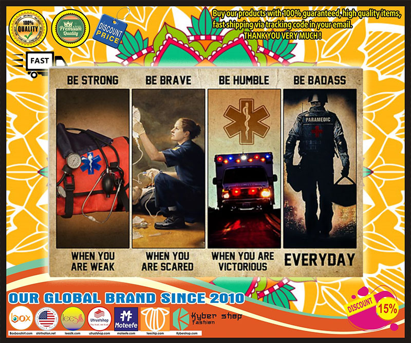 Poster EMT Emergency medical technician be strong be brave be humble be badass 10