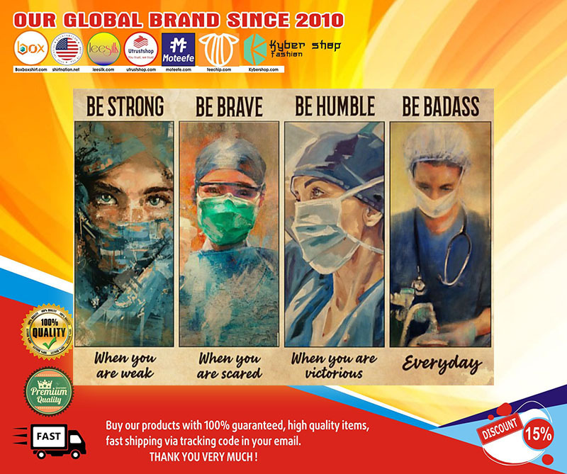 Female Physicians be strong be brave be humble be badass poster 7