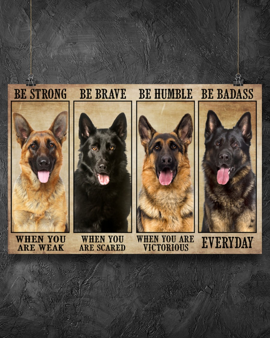 Poster German Sherpherd be strong be brave be humble be badass 7