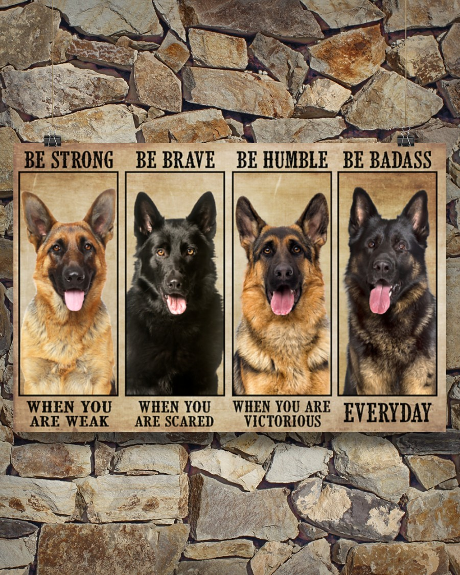 Poster German Sherpherd be strong be brave be humble be badass 9