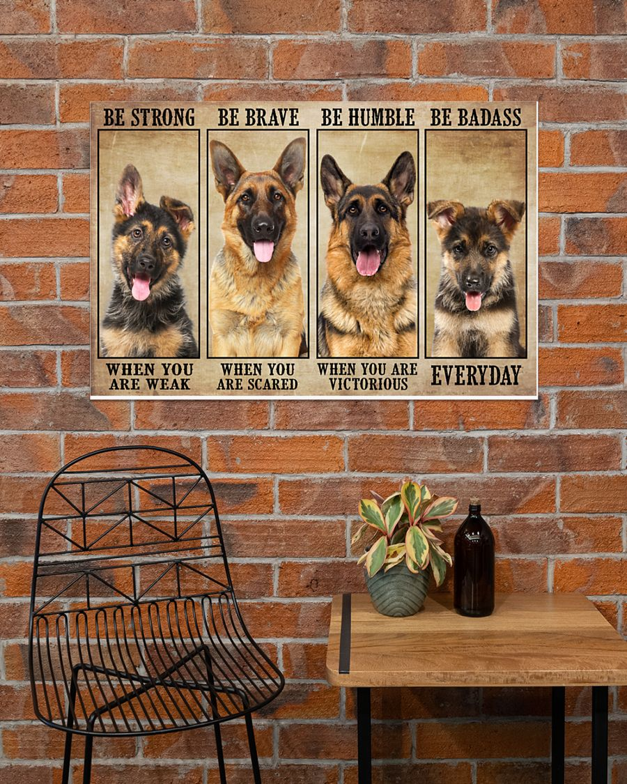 German Sherpherd be strong be brave be humble be badass poster 8