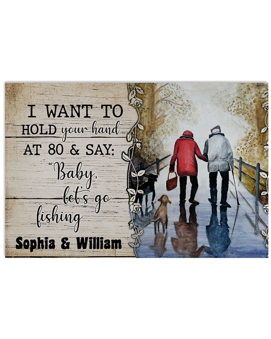 Poster I want to hold your hand at 80 and say baby let's go fishing 10