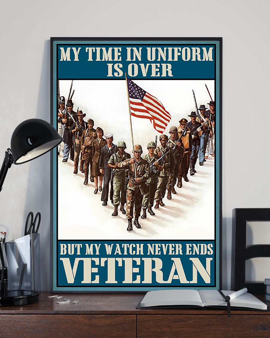 My time in uniform is over but my watch never end Veteran poster 6