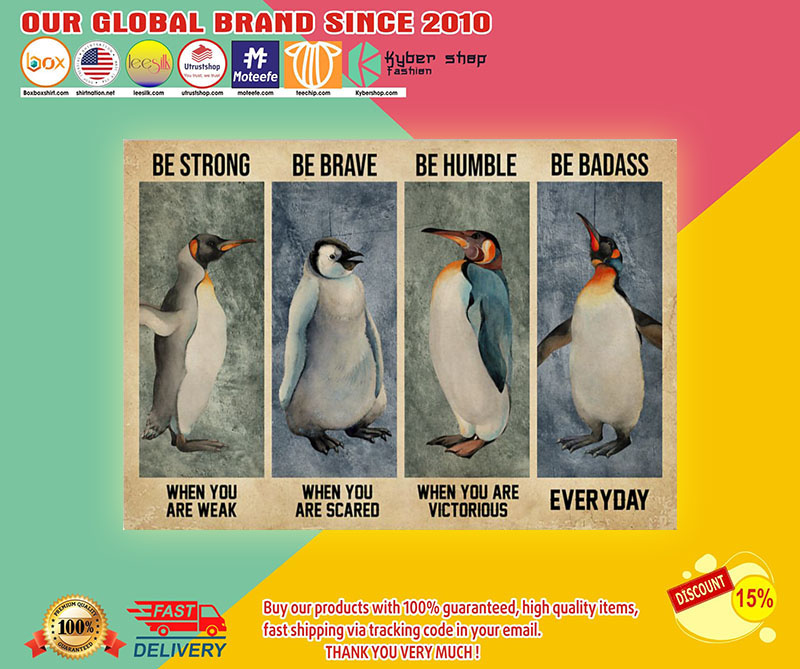 Penguin be brave be strong be humble be badass poster poster 8