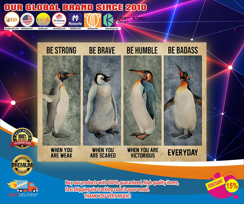 Penguin be brave be strong be humble be badass poster poster 7