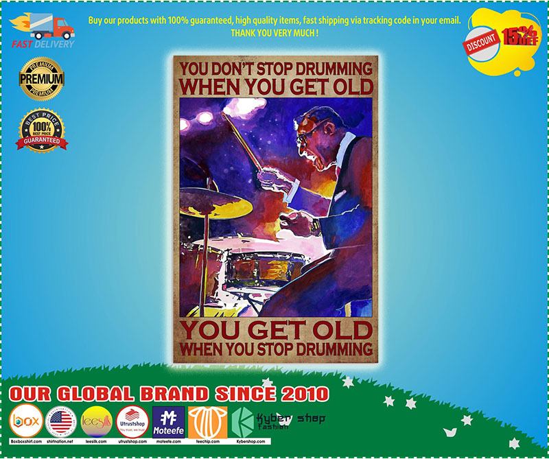 Poster Drummer you don't stop drumming when you get old 9