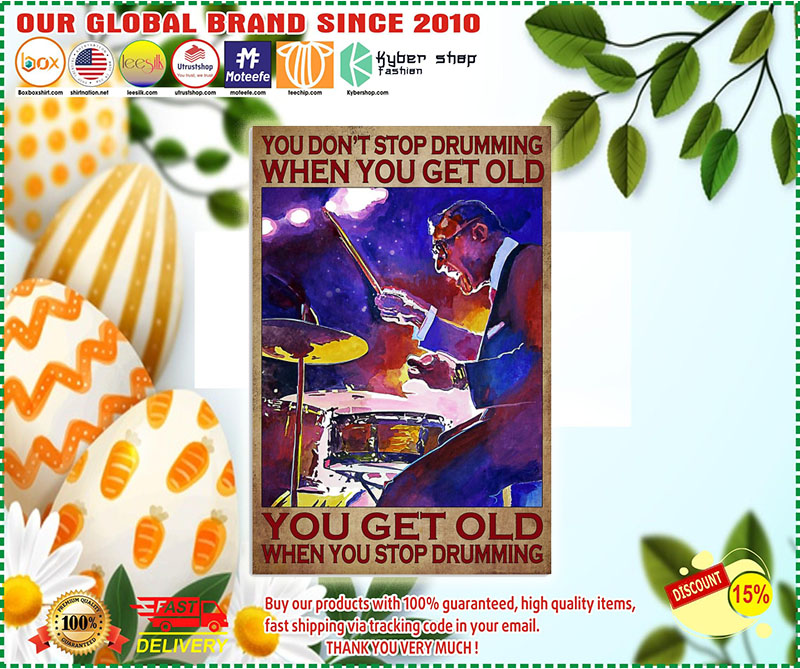 Poster Drummer you don't stop drumming when you get old 11