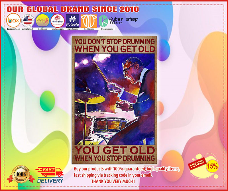 Poster Drummer you don't stop drumming when you get old 10